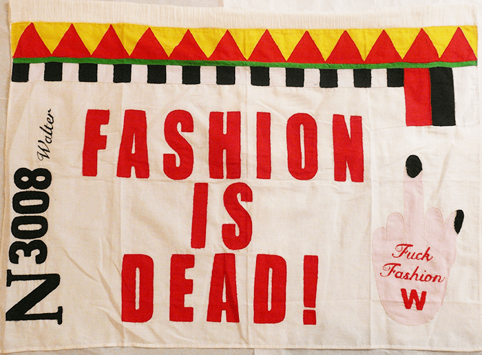 Walter Van Beirendonck / Fashion is dead